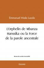 L'Orphelin de Mbanza Hanssika ou la Force de la parole ancestrale