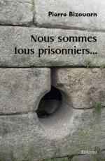 Nous sommes tous prisonniers...