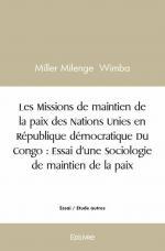Les Missions de maintien de la paix des Nations unies en République démocratique Du Congo : Essai d'une sociologie de maintien de la paix