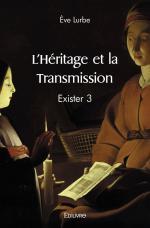 L'Héritage et la Transmission - Exister 3