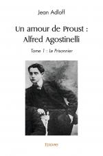 Un amour de Proust : Alfred Agostinelli