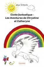 Conte fantastique - Les Aventures de Chrystine et Catheryne