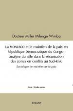 La MONUSCO et le maintien de la paix en République Démocratique du Congo : analyse du rôle dans la sécurisation des zones en conflits au Sud-Kivu