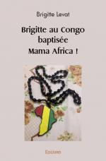 Brigitte au Congo baptisée Mama Africa !