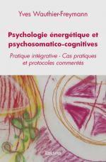 Psychologie énergétique et psychosomatico-cognitives