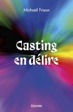 Casting en délire