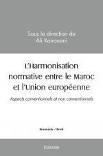 L'Harmonisation normative entre le Maroc et l'Union européenne