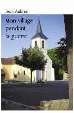Mon village pendant la guerre