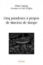 Cinq paradoxes à propos de Marcion de Sinope