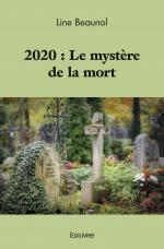 2020 : Le mystère de la mort