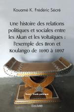Une Histoire des relations politiques et sociales entre les Akan et les Voltaïques : l'exemple des Bron et Koulango de 1690 à 1897