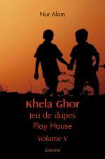 Khela Ghor Jeu de dupes : Play House Volume V