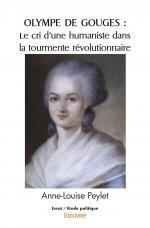 OLYMPE DE GOUGES : Le cri d'une humaniste dans la tourmente révolutionnaire
