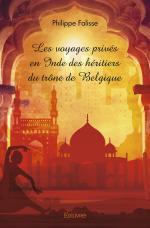 Les voyages privés en Inde des héritiers du trône de Belgique
