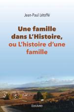 Une famille dans l'Histoire, ou L'histoire d'une famille