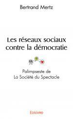 Les réseaux sociaux contre la démocratie - Palimpseste de La Société du Spectacle