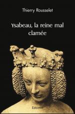 Ysabeau, la reine mal clamée