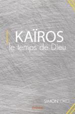 Kaïros, le temps de Dieu