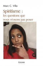 Spiritisme : les questions que nous n'osons pas poser