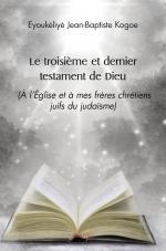 Le troisième et dernier testament de Dieu