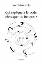Qui expliquera le code christique du français ?