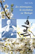 Les microzymas, la révolution en Biologie