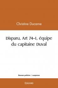 Disparu, Art 74-1, équipe du capitaine Duval