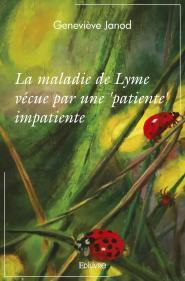 La maladie de Lyme vécue par une 'patiente' impatiente