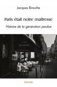 Paris était notre maîtresse