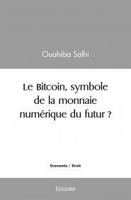 Le Bitcoin, symbole de la monnaie numérique du futur ?
