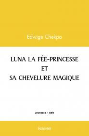 Luna la fée-princesse et sa chevelure magique