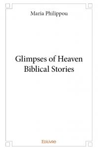 Glimpses of Heaven Biblical Stories