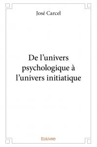 De l'univers psychologique à l'univers initiatique