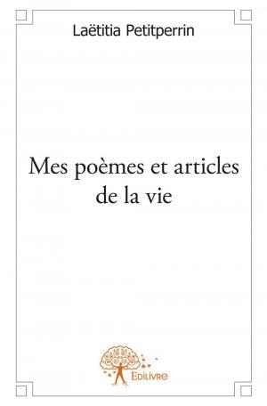 Mes Poèmes Et Articles De La Vie Laëtitia Petitperrin