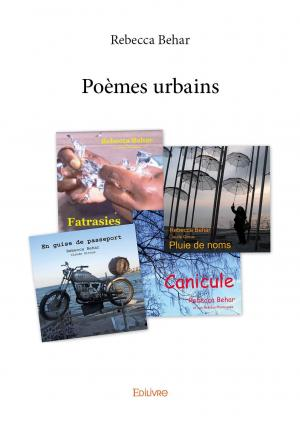 Poèmes Urbains Rebecca Behar