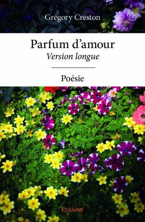 Parfum Damour Grégory Creston