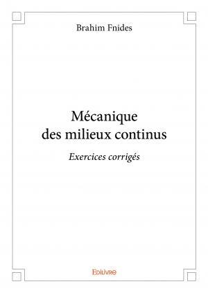 Mécanique des milieux continus - Brahim Fnides