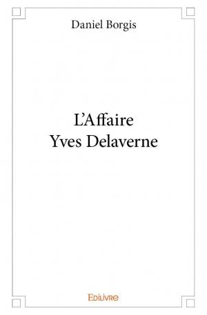 L'Affaire Yves Delaverne