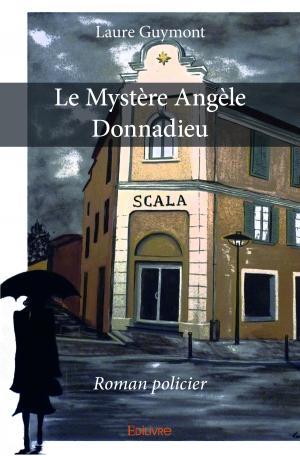 Le Mystère Angèle Donnadieu
