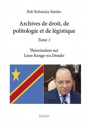 Archives de droit, de politologie et de légistique - Tome 1