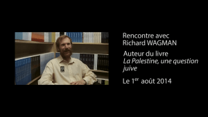 inteview_de_richard_wagman_la_palestine_une_questio_juive_editions_edilivre