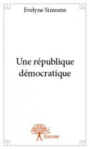 Evelyne_Simoens_Edilivre_Une_république_démocratique