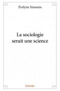 Évelyne Simoens - La sociologie serait une science