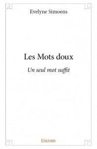 Evelyne_Simoens_les_mots_doux_edilivre