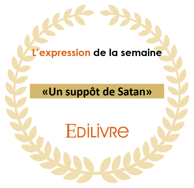 L'expression de la semaine : Un suppôt de Satan