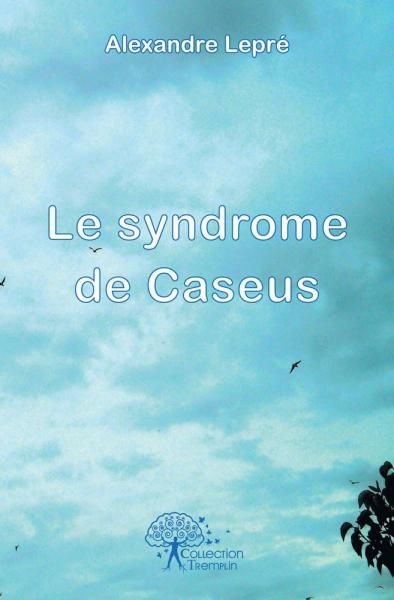 Le syndrome de Caseus