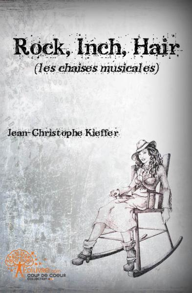 Rock, Inch, Hair (les chaises musicales)