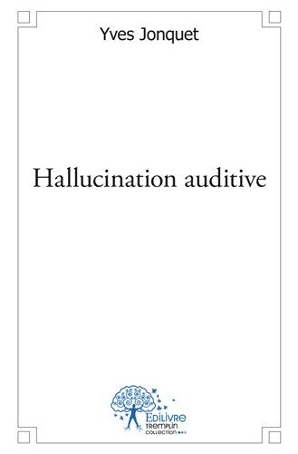 Hallucination auditive