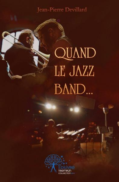 Quand le jazz band...