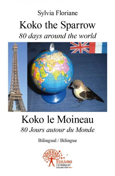 Koko the sparrow 80 days around the world - Koko le Moineau  80 Jours autour du Monde